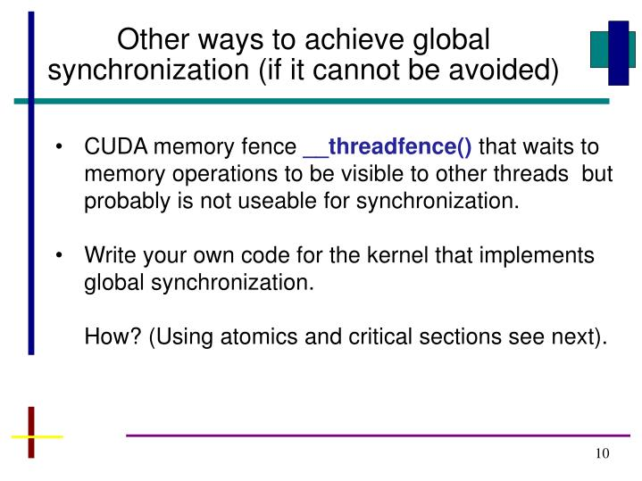 Other ways to achieve global synchronization (if it cannot be avoided)