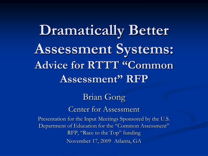 Dramatically better assessment systems advice for rttt common assessment rfp