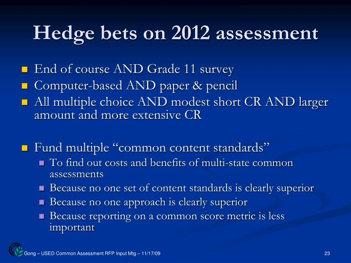 Hedge bets on 2012 assessment