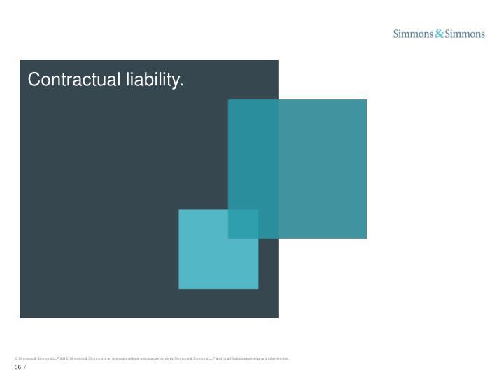 Contractual liability.