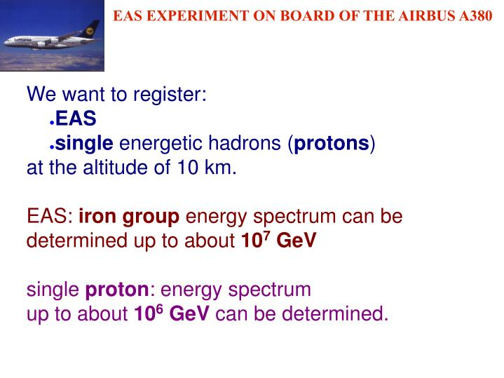 EAS EXPERIMENT ON BOARD OF THE AIRBUS A380