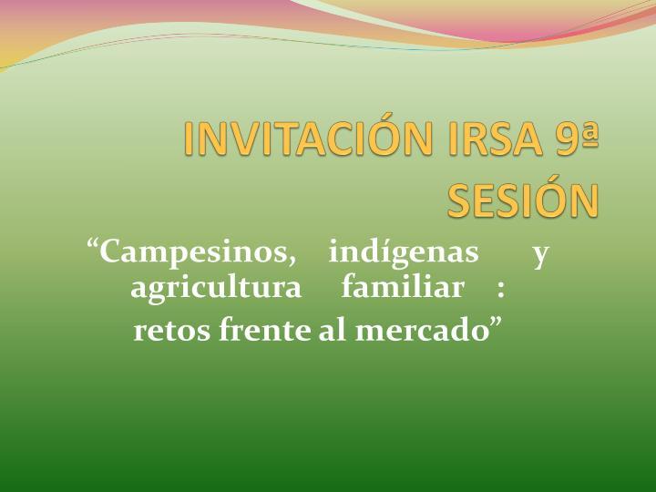 INVITACIÓN IRSA 9ª SESIÓN