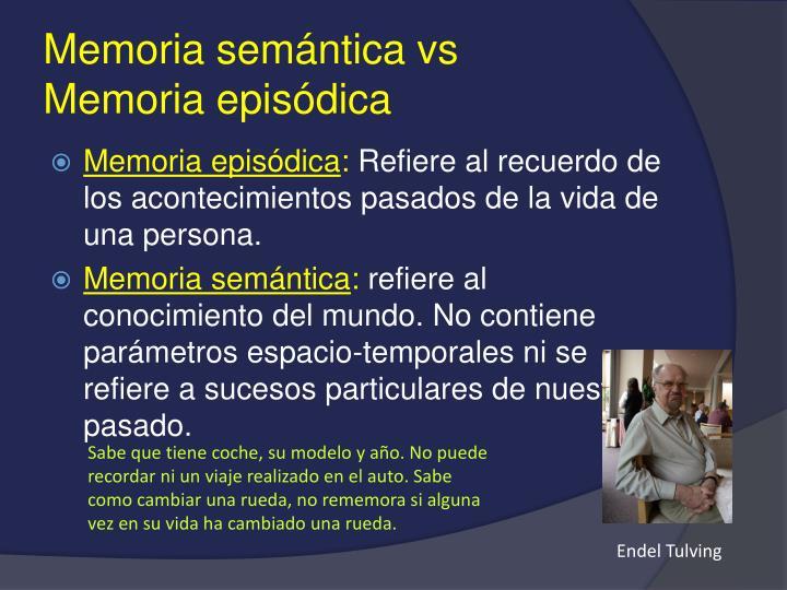 Memoria semántica vs      Memoria episódica