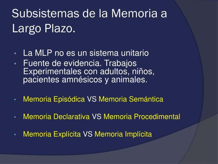 Subsistemas de la Memoria a Largo Plazo.