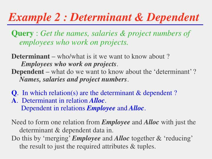 Example 2 : Determinant & Dependent