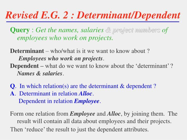 Revised E.G. 2 : Determinant/Dependent