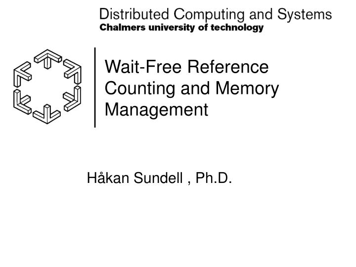 Wait free reference counting and memory management