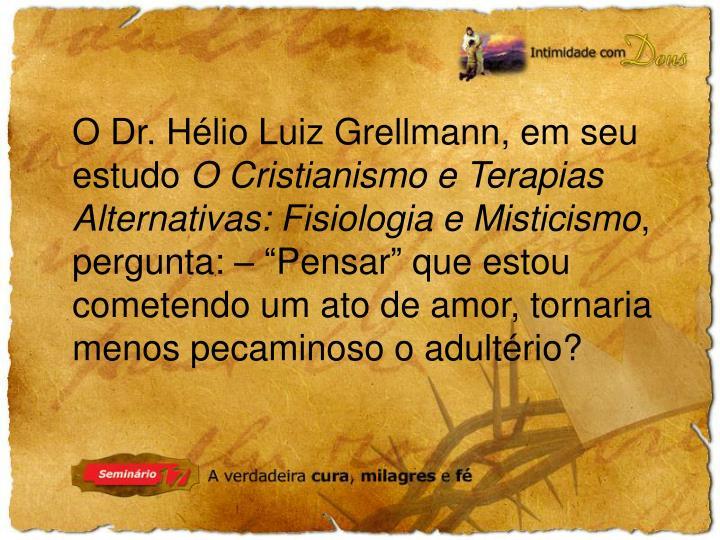 O Dr. Hélio Luiz Grellmann, em seu estudo