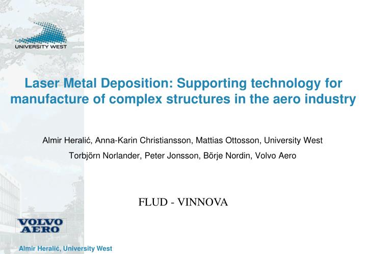 Laser Metal Deposition: Supporting technology for manufacture of complex structures in the aero indu...