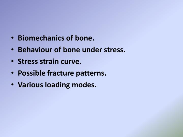 Biomechanics of bone.