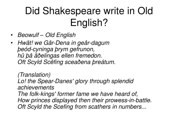 Did Shakespeare write in Old English?