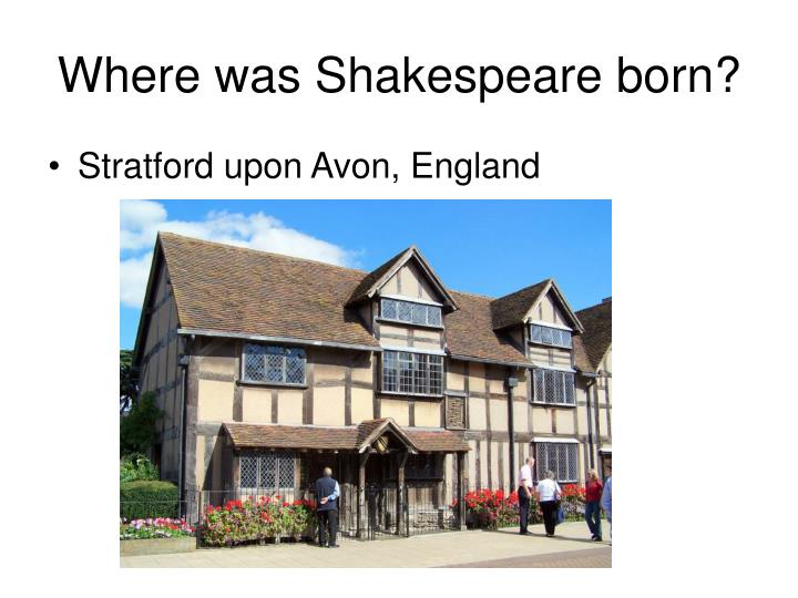 Where was shakespeare born