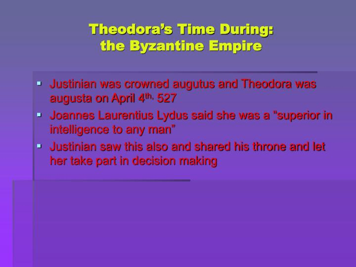 Theodora's Time During:
