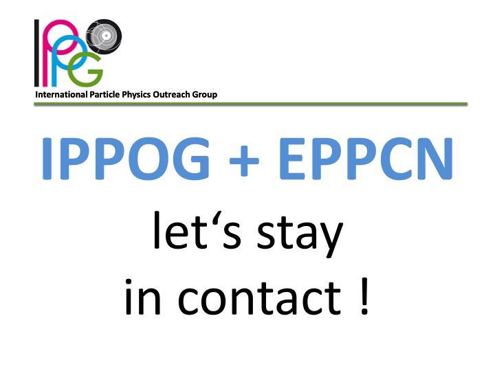 IPPOG + EPPCN