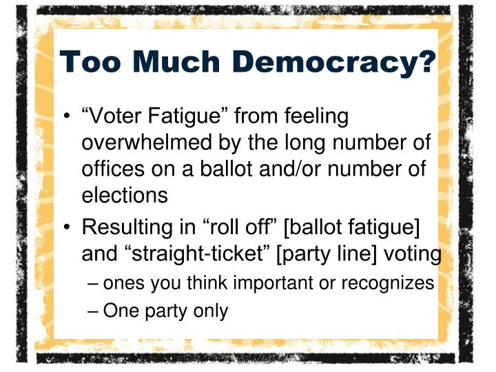 Too Much Democracy?