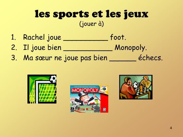 les sports et les jeux