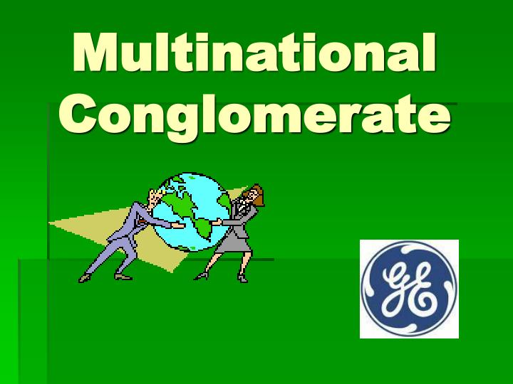 Multinational Conglomerate
