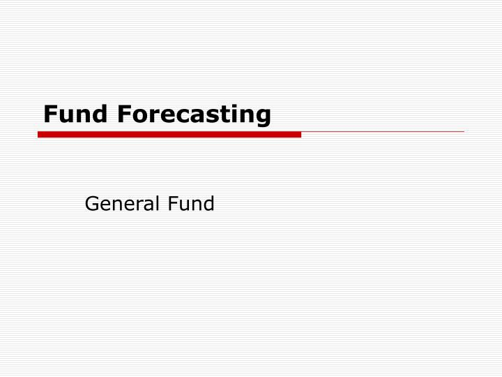 Fund Forecasting