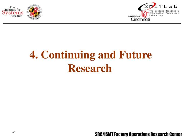 4. Continuing and Future Research