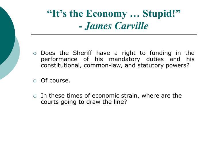 """""""It's the Economy … Stupid!"""""""