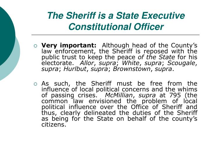 The Sheriff is a State Executive Constitutional Officer