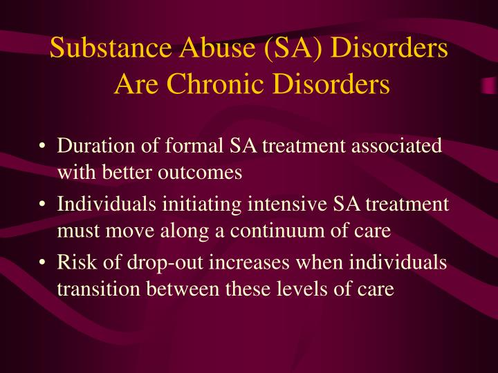 Substance abuse sa disorders are chronic disorders