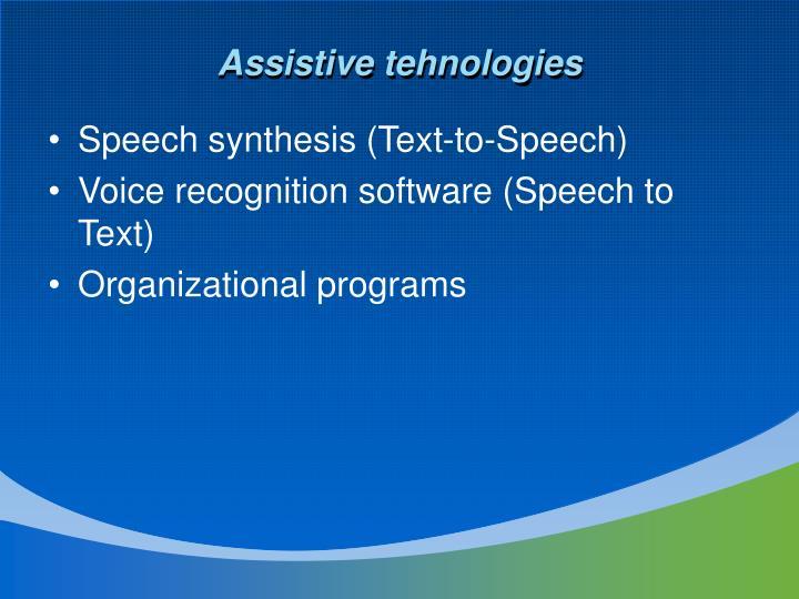 Assistive tehnologies