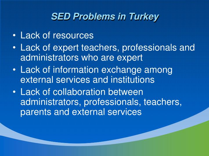 SED Problems in Turkey