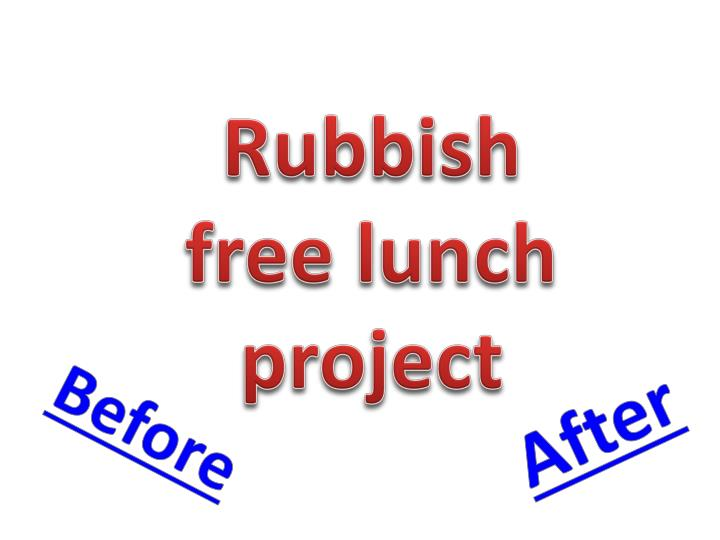 Rubbish free lunch project