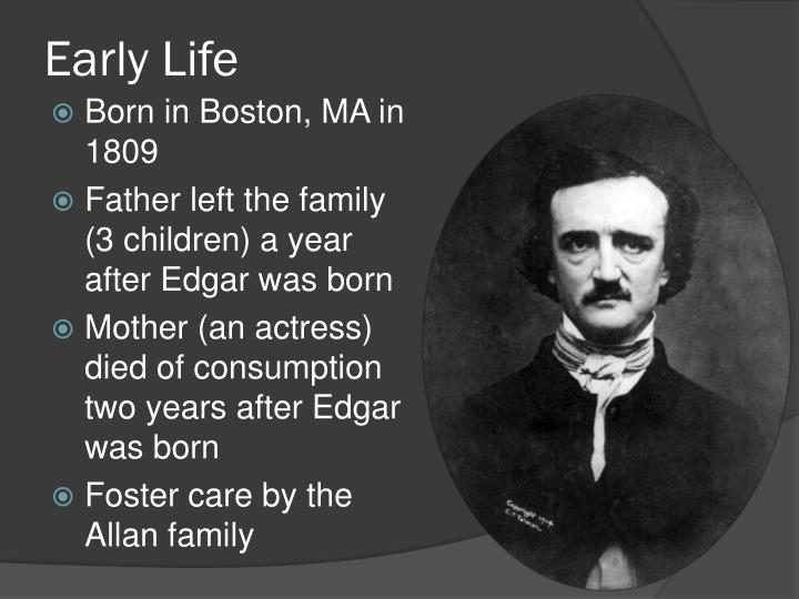 an early life of edgar allan poe In life, edgar allan poe wrote poems and mysteries in death, he left the world with a mystery which may never be solved was he.