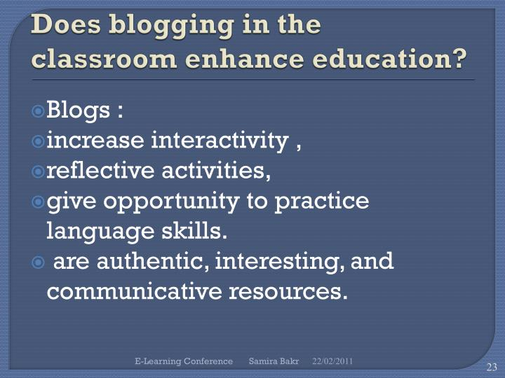 Does blogging in the classroom enhance education?