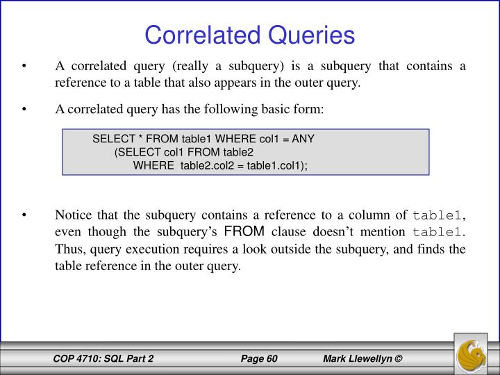 A correlated query (really a subquery) is a subquery that contains a reference to a table that also appears in the outer query.