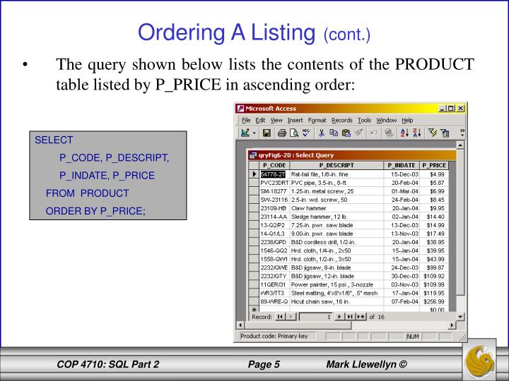 The query shown below lists the contents of the PRODUCT table listed by P_PRICE in ascending order: