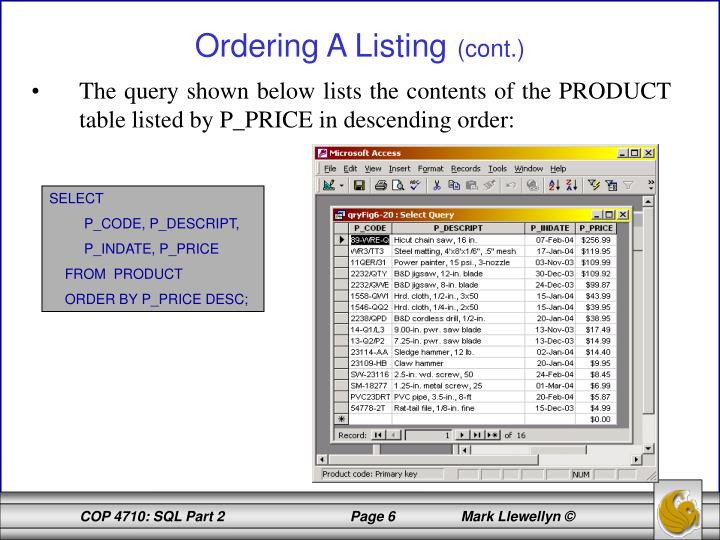 The query shown below lists the contents of the PRODUCT table listed by P_PRICE in descending order:
