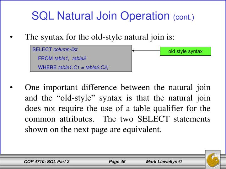 The syntax for the old-style natural join is:
