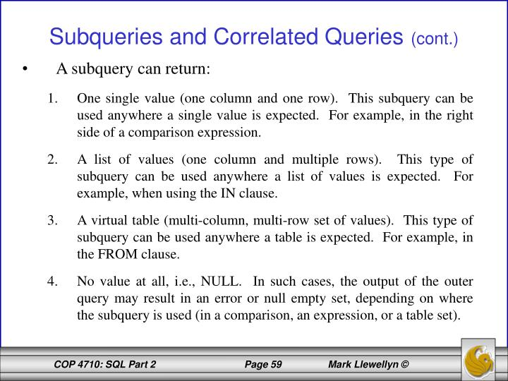 A subquery can return: