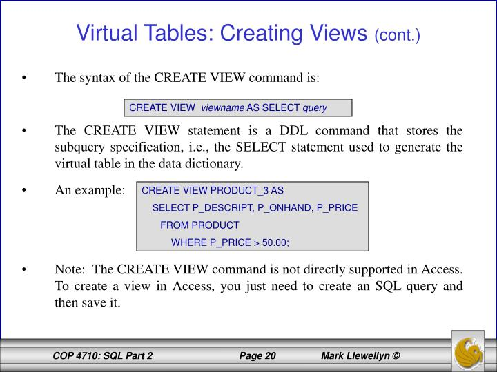 The syntax of the CREATE VIEW command is: