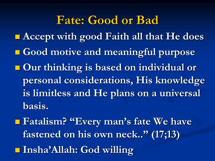 Fate: Good or Bad