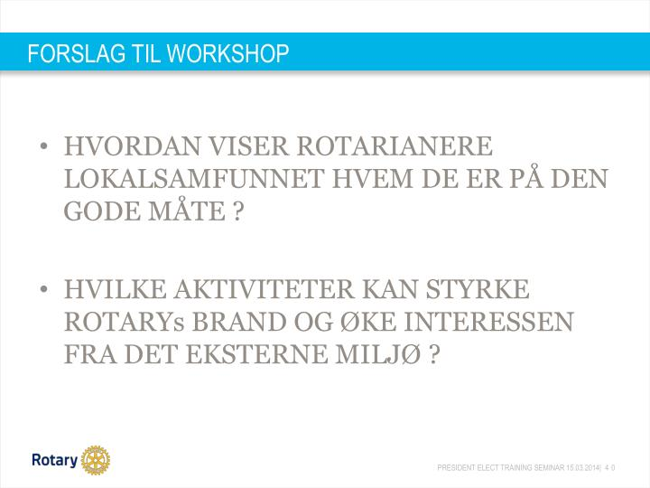 FORSLAG TIL WORKSHOP