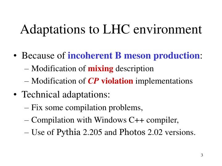 Adaptations to LHC environment