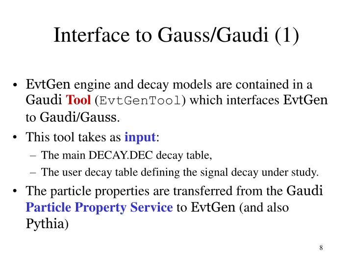 Interface to Gauss/Gaudi (1)