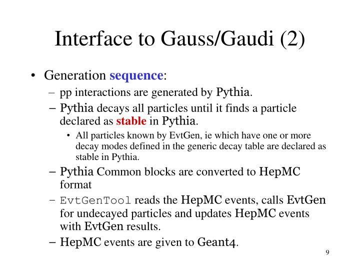 Interface to Gauss/Gaudi (2)