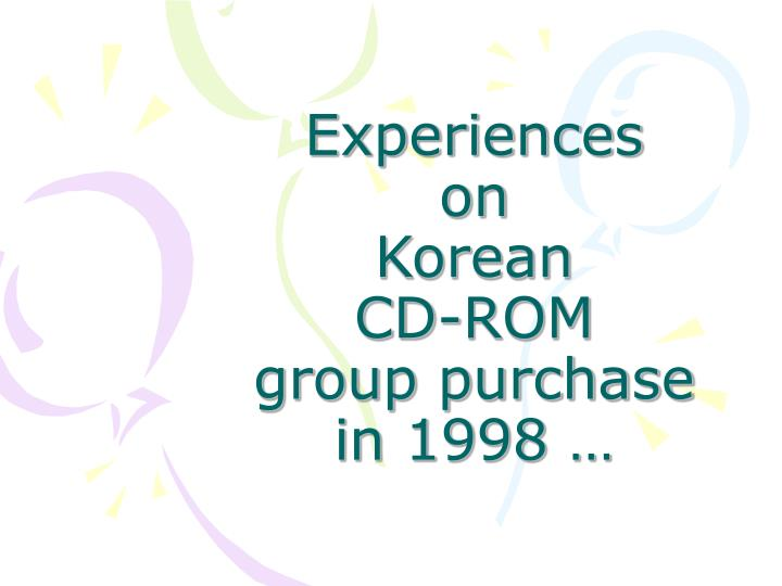 Experiences on korean cd rom group purchase in 1998