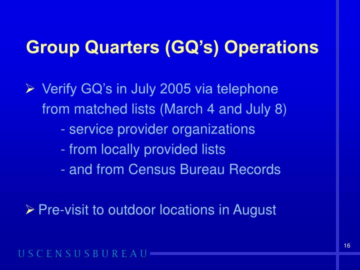 Group Quarters (GQ's) Operations