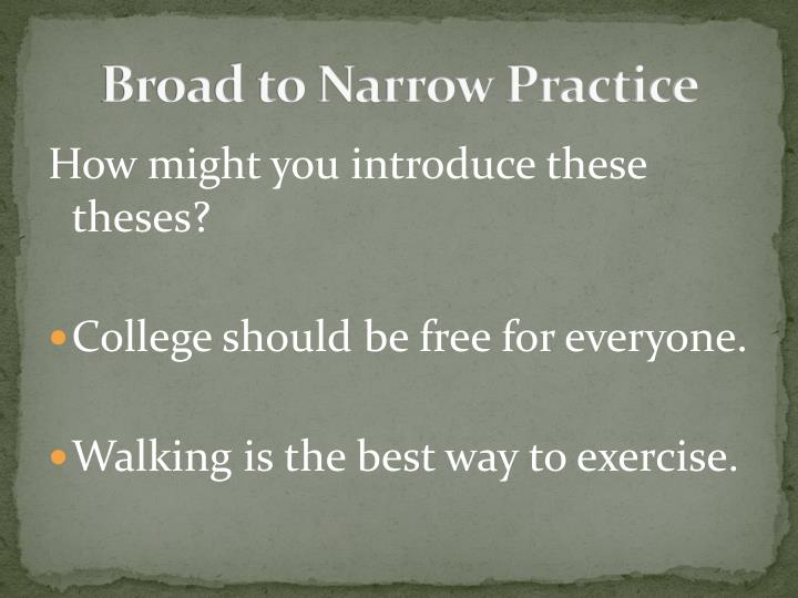 Broad to Narrow Practice