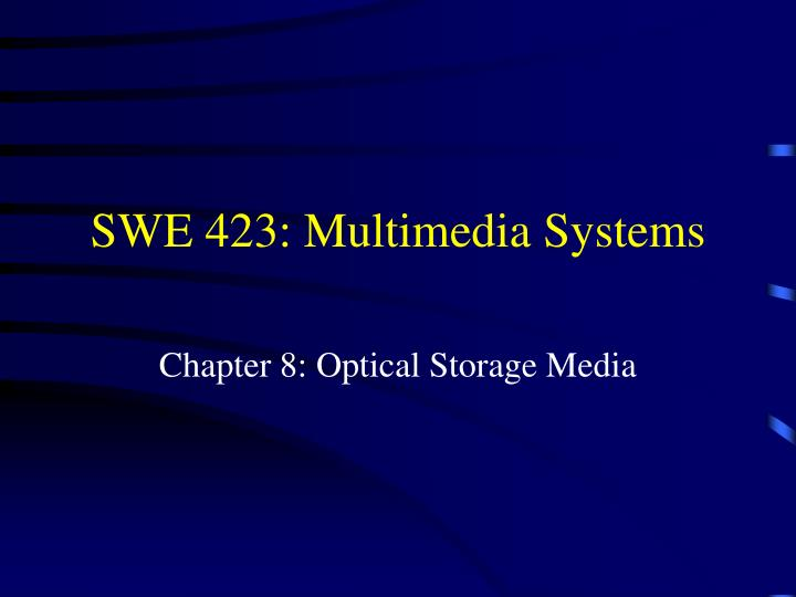Swe 423 multimedia systems