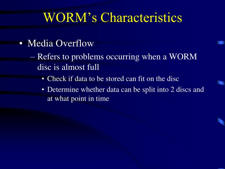 WORM's Characteristics