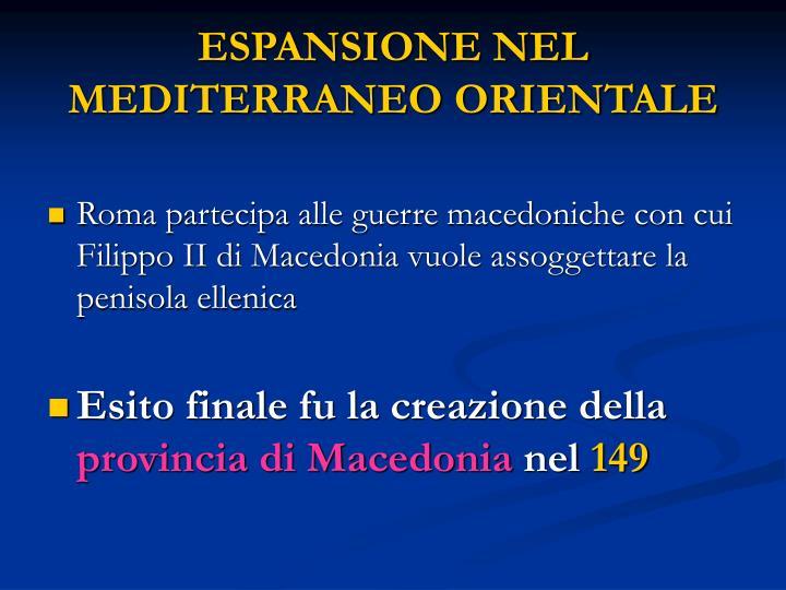 ESPANSIONE NEL MEDITERRANEO ORIENTALE