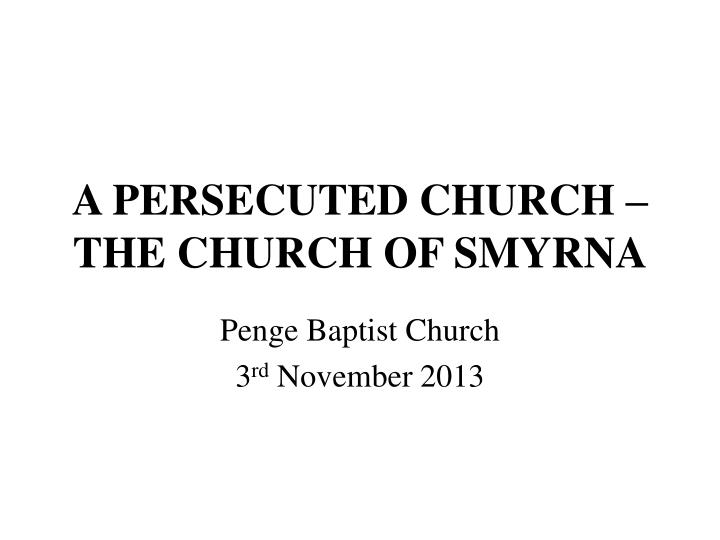 A persecuted church the church of smyrna