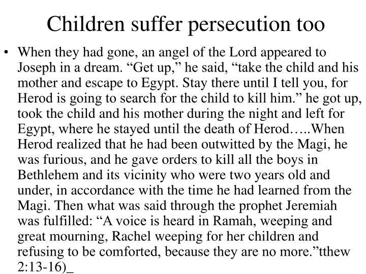 Children suffer persecution too